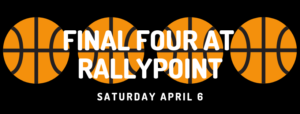 Watch the Final Four at RallyPoint