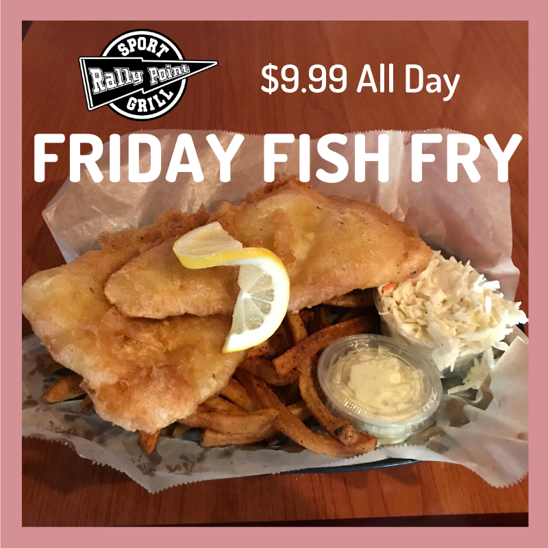 Friday Fish Fry at RallyPoint
