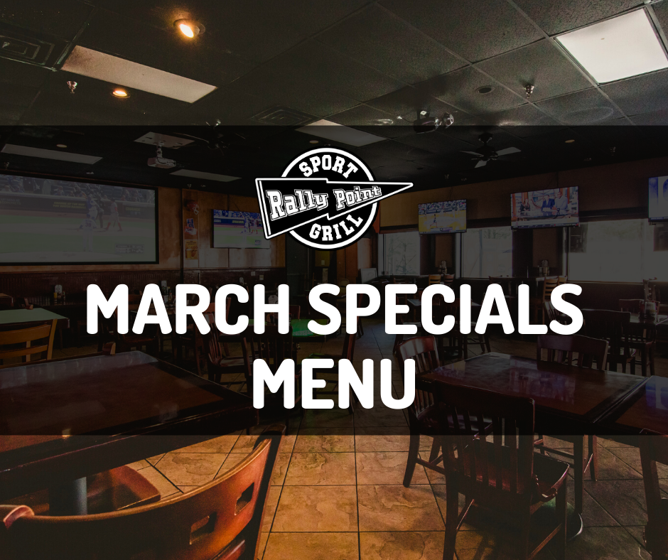 March Specials Menu at RallyPoint
